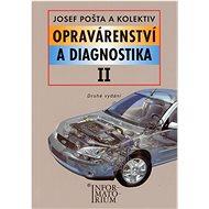 Opravárenství a diagnostika II: Pro 2 ročník UO Automechanik - Kniha