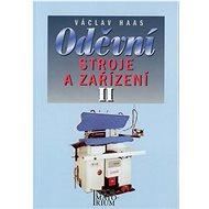 Oděvní stroje a zařízení II: Pro 2 a 3 ročník SOU a SOŠ - Kniha