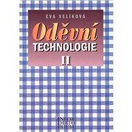 Oděvní technologie II: Pro 2 ročník SOU a SOŠ