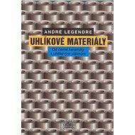 Uhlíkové materiály: Od černé keramiky k uhlíkovým vláknům - Kniha