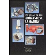 Průmyslové armatury: Od černé keramiky k uhlíkovým vláknům - Kniha