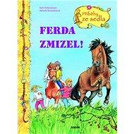 Ferda zmizel!: Příběhy ze sedla - Kniha