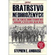 Bratrstvo neohrožených: Z Normandie až do Hitlerova Orlího hnízda - Kniha