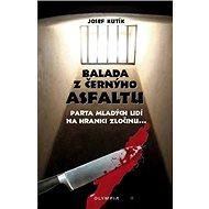 Balada z černýho asfaltu - Kniha