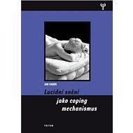 Lucidní snění jako coping mechanismu - Kniha