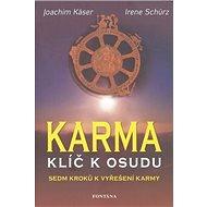 Karma Klíč k osudu: Sedm kroků k vyřešení karmy - Kniha