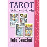 Tarot Techniky výkladu - Kniha