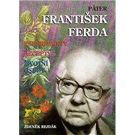 Páter František Ferda: experimenty, recepty, životní osudy - Kniha