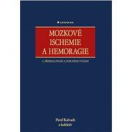 Mozkové ischemie a hemoragie: 3., přepracované a doplněné vydání - Kniha