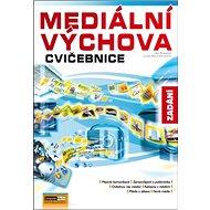 Mediální výchova Cvičebnice Zadání - Kniha