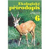 Ekologický přírodopis pro 6.ročník základní školy - Kniha