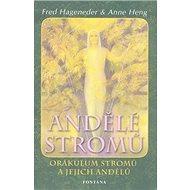 Andělé stromů: Orákulum stromů a jejich andělů - Kniha