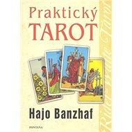 Praktický tarot: Řešení problémů života pomocí snů - Kniha