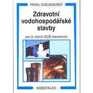 Zdravotní vodohospodářské stavby: pro 3. ročník SOŠ stavebních - Kniha