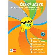 Český jazyk 7 Dokážeš to!: Výklad a cvičení pro lepší znalosti v 7. třídě - Kniha