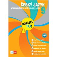 Český jazyk 9 Dokážeš to!: Výklad a cvičení pro lepší znalosti v 9. třídě - Kniha