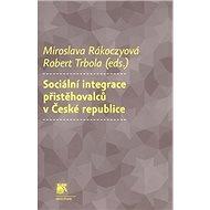 Sociální integrace přistěhovalců v České republice - Kniha
