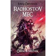 Radhostov meč: Druhá kniha trilógie Černokňažník - Kniha