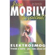 Jsou mobily bezpečné?: Elektrosmog - Kniha