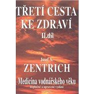 Třetí cesta ke zdraví II.díl: Medicína vodnářského věku - Kniha