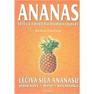 Ananas: Léčivá rostlina budoucnosti - Kniha