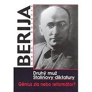 Berija Druhý muž Stalinovy diktatury: Druhý muž Stalinovy diktatury - Kniha