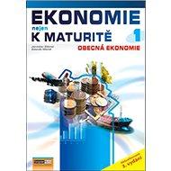 Ekonomie nejen k maturitě 1: Obecná ekonomie - Kniha