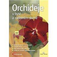 Orchideje v bytě a rodinném domě - Kniha