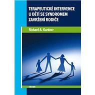 Terapeutické intervence u dětí se syndromem zavržení rodiče - Kniha