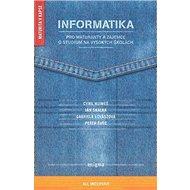Informatika: Pro maturanty a zájemce o studium na vysokých školách - Kniha