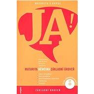 JA! Němčina maturita: Základní úroveň + CD - Kniha