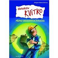 Detektiv Kvítko Případ ukradených žvýkaček - Kniha