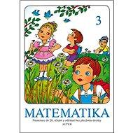 Matematika 3: Numerace do 20, sčítání a odčítání bez přechodu desítky - Kniha