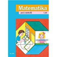 Matematika pro 3. ročník ZŠ 1. díl - Kniha