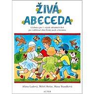 Živá abeceda: Učebnice pro 1.ročník ZŠ pro vzdělávací obor Český jazyk a literatura - Kniha