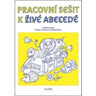 Pracovní sešit k Živé abecedě: Vzdělávací obor Český jazky a literatura - Kniha