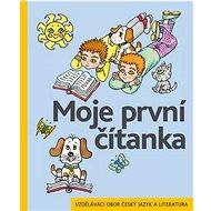 Moje první čítanka: Vzdělávací obor český jazyk a literatura - Kniha
