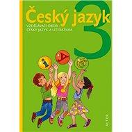 Český jazyk 3: Vzdělávací obor český jazky a literatura - Kniha