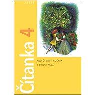 Čítanka 4 pro čtvrtý ročník: 1. ediční řada - Kniha