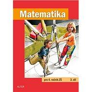 Matematika pro 4. ročník ZŠ 3. díl - Kniha