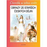 Obrazy ze starších českých dějin - Kniha