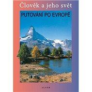 Putování po Evropě: Člověka ajeho svět - Kniha