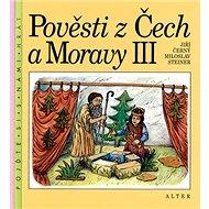 Pověsti z Čech a Moravy III - Kniha