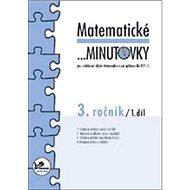 Matematické minutovky 3. ročník / 1. díl: 3. ročník - Kniha