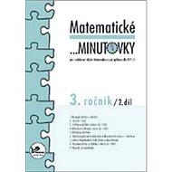 Matematické minutovky 3. ročník / 2. díl: 3. ročník - Kniha