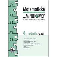 Matematické minutovky 4. ročník / 2. díl: 4. ročník - Kniha