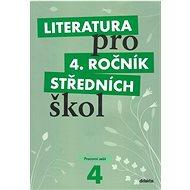 Literatura pro 4. ročník středních škol: Pracovní sešit - Kniha