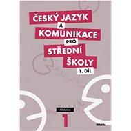 Český jazyk a komunikace pro SŠ 1.díl: Učebnice - Kniha