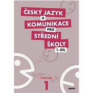 Český jazyk a komunikace pro střední školy 1.díl: Pracovní sešit - Kniha