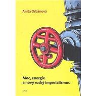 Moc, energie a nový ruský imperialismus - Kniha